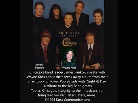 Chicago Band leader James Pankow speaks with Wayne Koss about their Night &  Day:Big Band (1995)