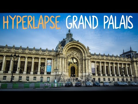 Hyperlapse grand Palais Paris