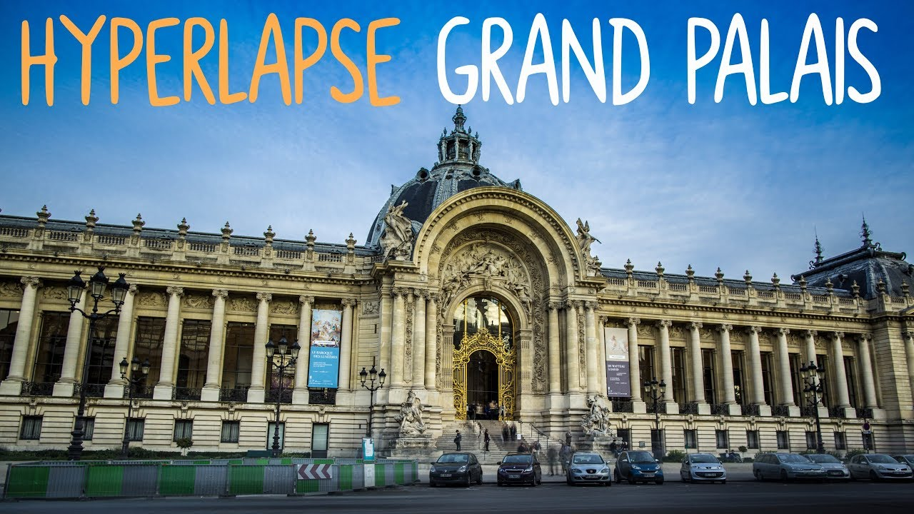Hyperlapse grand palais paris youtube - Exposition paris grand palais ...
