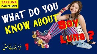 WHAT DO YOU KNOW ABOUT SOY LUNA? EASY LEVEL PART 1