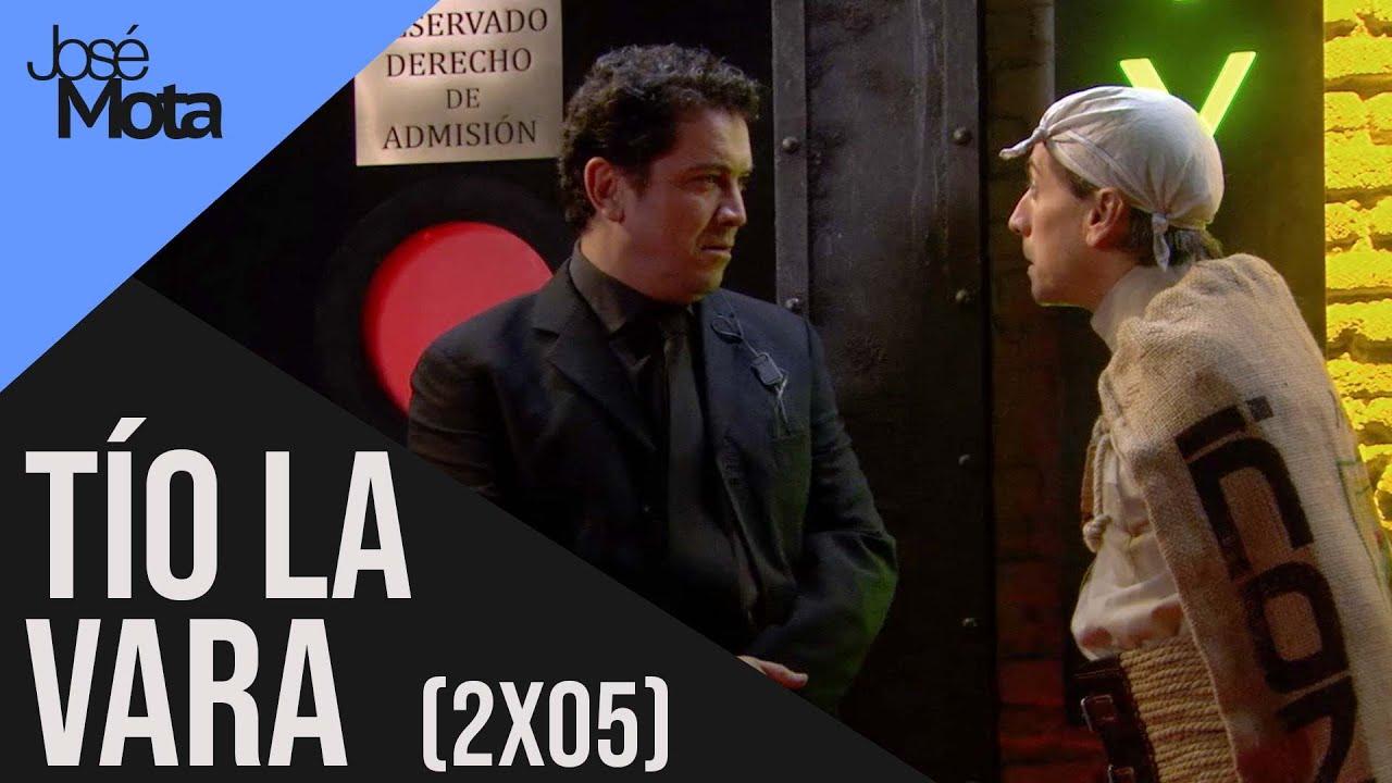 El Tío la Vara | Contra el portero de una discoteca (2x05) | José Mota