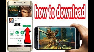 How to download Stormblades highly graphics 169MB and hundred percent Android device working