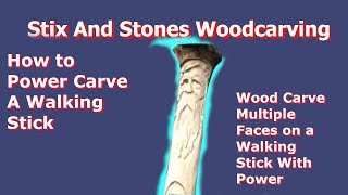How to Power Carve A Walking Stick. (Full Video)