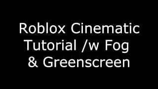 Roblox Fog & Greenscreen Cinematic Tutorial