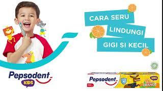 Pepsodent Kids - Cara Seru Lindungi Gigi Si Kecil