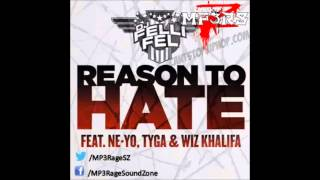 DJ Felli Fel ft. Ne-Yo, Tyga & Wiz Khalifa - Reason To Hate Mp3
