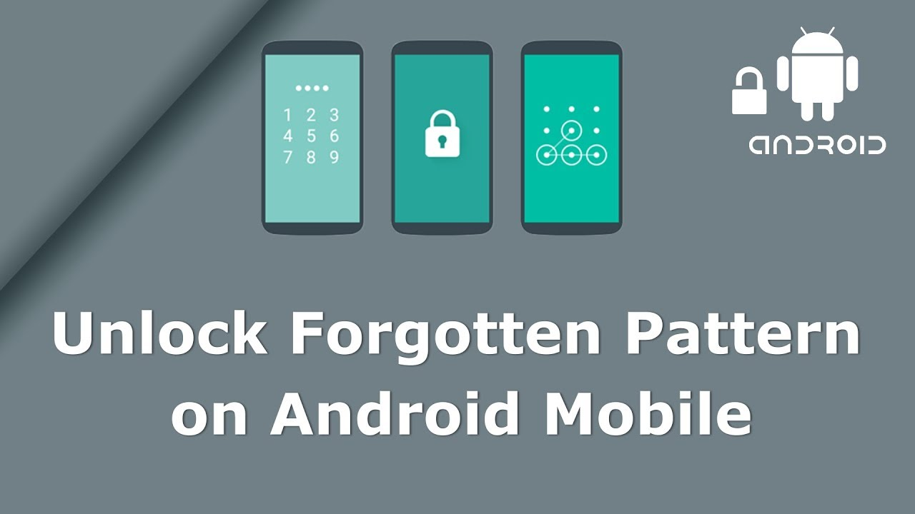 How To Unlock Android Phone Pattern Lock if Forgotten