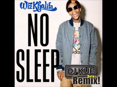 Wiz Khalifa - No Sleep (It's the DJ Kue Remix!) Dirty