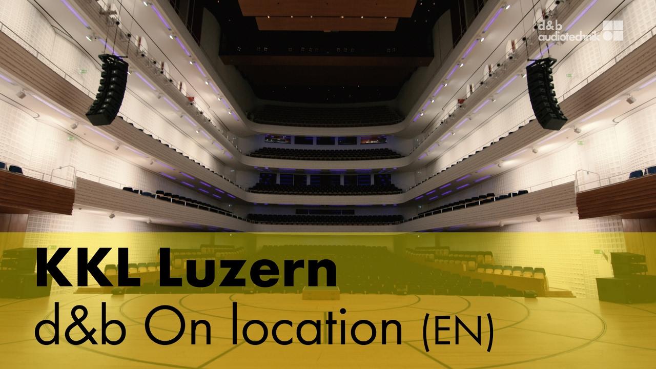 KKL Luzern. d&b On location (EN)