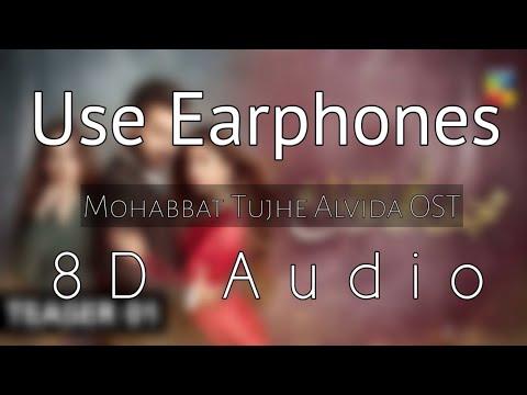 Download Mohabbat Tujhe Alvida OST   Sahir Ali Bagga & Afshan Fawad   8D Audio   Use Earphones   A.R Studio
