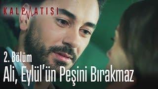 Ali, Eylülün peşini bırakmaz - Kalp Atışı 2. Bölüm