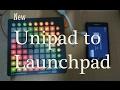NEW !! Unipad to Launchpad Mini MK2 | UPDATE 2017