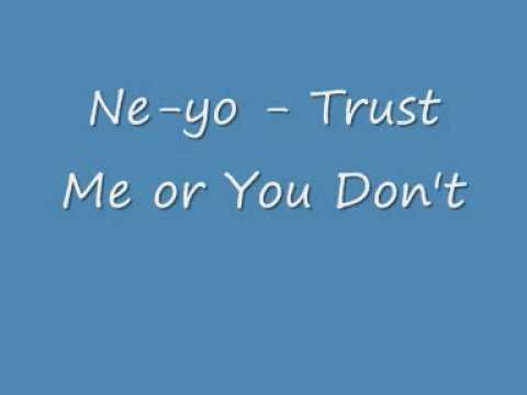 Ne-Yo - Trust Me or You Don't