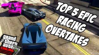 GTA 5 PS4 - Top 5 Epic Racing Overtakes! (GTA V Racing Compilation)