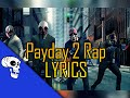 "Payday 2 Rap LYRIC VIDEO by JT Music - ""I'm a Capitalist"""