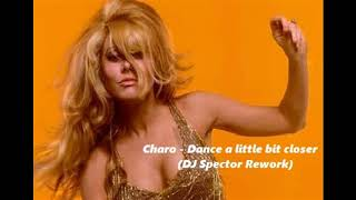 Charo and the Salsoul Orchestra - Dance a little bit closer (DJ Spector Rework)