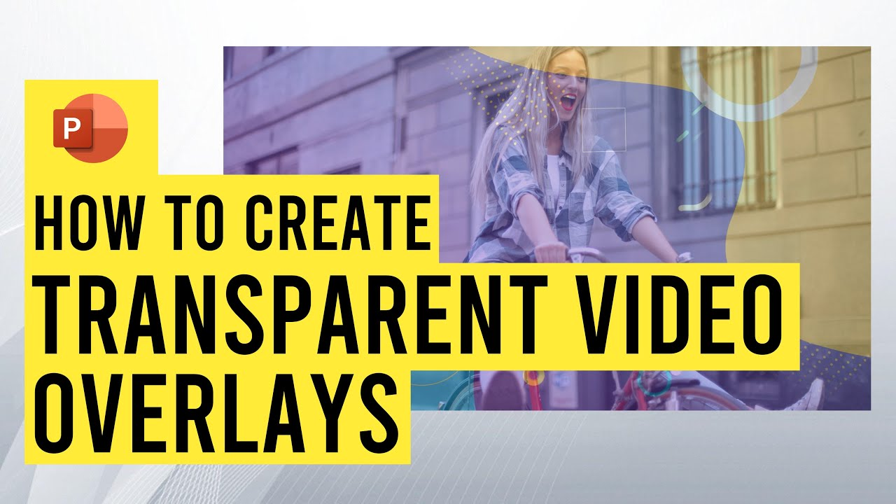 Create Transparent Video Overlays in PowerPoint