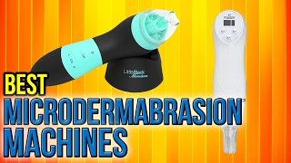 8 Best Microdermabrasion Machines 2017