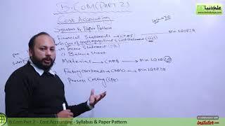 B.Com Part 2 Cost Accounting,lec 1,Syllabus & Paper Pattern-B.Com part 2