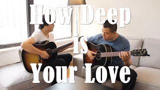 How Deep is Your Love (Acoustic Cover)