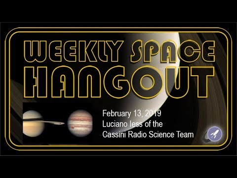 Weekly Space Hangout: Feb 13, 2019:  Luciano Iess of the Cassini Radio Science Team