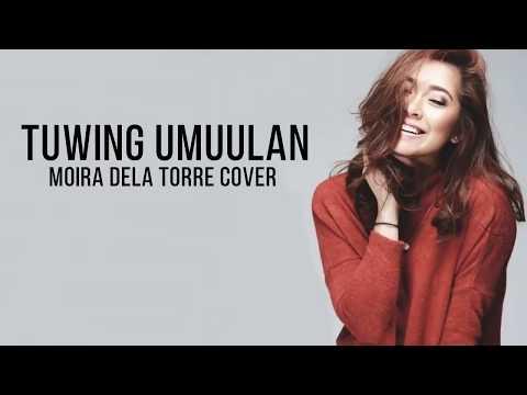 Moira Dela Torre Cover (lyrics) Tuwing Umuulan