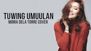 Download Video Moira Dela Torre Cover (lyrics) Tuwing Umuulan MP3 3GP MP4
