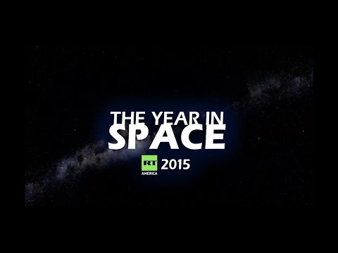 RT presents: 2015, a year in space review
