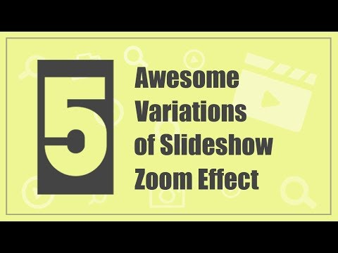 #Slideshow School: 5 Awesome Variations of Slideshow Zoom Effect