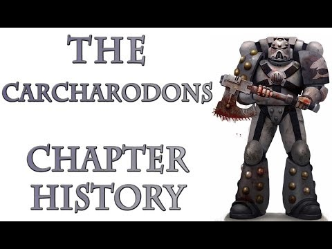 Warhammer 40k Lore - Carcharodons, Chapter History