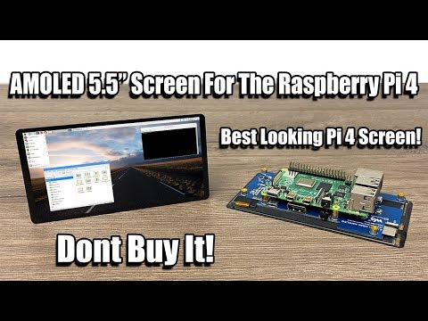 "AMOLED 5.5"" Pi4 Touch Screen - Best Looking Pi Display But Don't Buy It!"