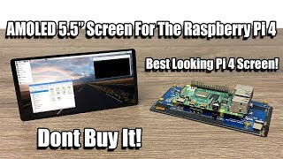 """AMOLED 5.5"""" Pi4 Touch Screen - Best Looking Pi Display But Don't Buy It!"""
