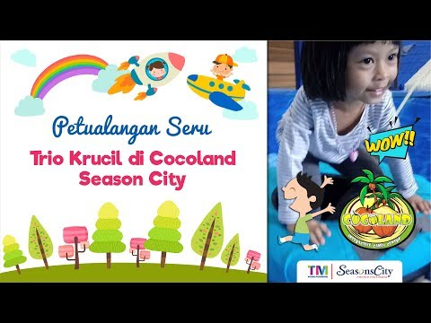 Petualangan seru trio krucil di Cocoland Season City | Children Playground Fun Adventure