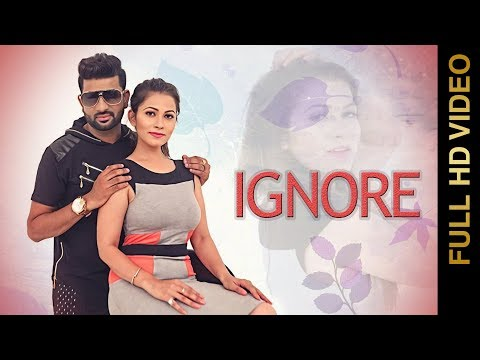 IGNORE (Full Video) | RK MEHNDI | New Punjabi Songs 2017 | AMAR AUDIO