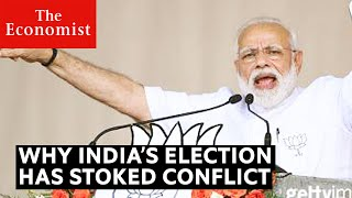 Why India's election has stoked conflict | The Economist