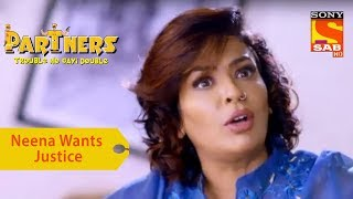 Your Favorite Character | Neena Wants Justice | Partners Double Ho Gayi Trouble