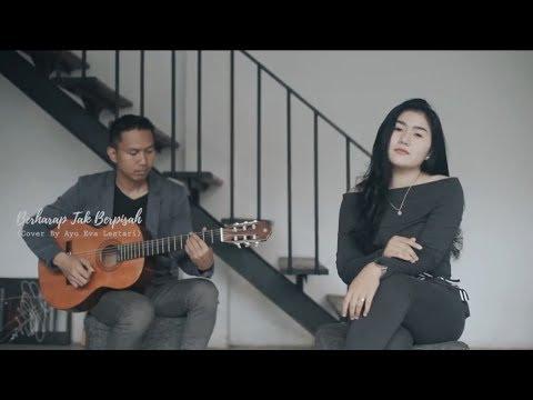 berharap tak berpisah - Reza Artamevia cover by ayu feat Agung Bayu