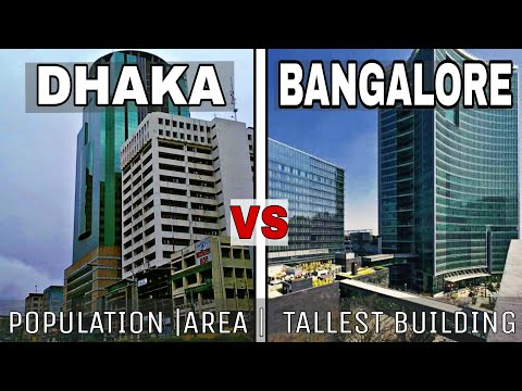 Dhaka VS Bangalore (2017) Full Comparison|Population |Area|Building|Plenty facts|Dhaka|Bangalore