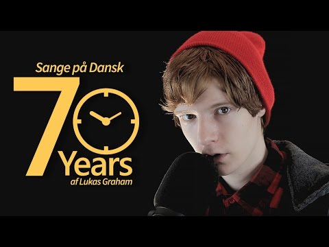 Songs in Danish: 7 Years - Lukas Graham