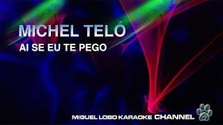 MICHEL TELO - AI SE EU TE PEGO - Karaoke Channel Miguel Lobo