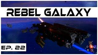Rebel Galaxy - Ep. 22 - The Vanguard! - Let
