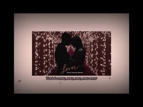 TRADUZIDO/LEGENDADO: Taylor Swift - Lover (First Dance Remix)