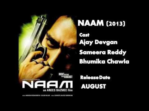 Naam 2013 Movie Ajay Devgn  Sameera Reddy  Bhoomika Chawla