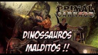 Primal Carnage - Dinossauros malditos !!! - Ep.1