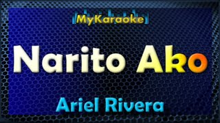 Narito Ako - KARAOKE in the style of ARIEL RIVERA