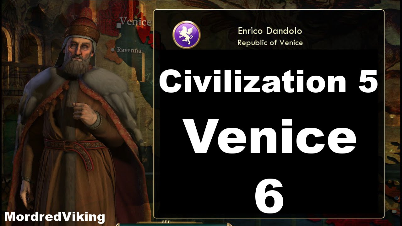 Civilization V (and talking about Civ 6) - Rise of Venice - 6