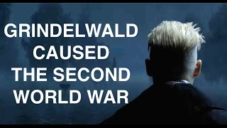 Fantastic Beasts Theory: Grindelwald Caused World War Two