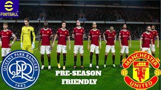 QPR VS Manchester United Preseason Friendly 24th JULY 2021  Efootball PES 22 Full Gameplay.