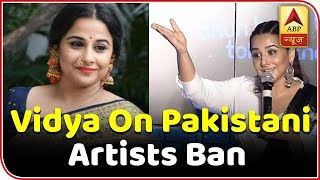 Enough Is Enough, Says Vidya Balan On Pakistani Artists Ban | ABP News
