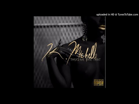 K. Michelle - Thug Me Like That (Interlude)